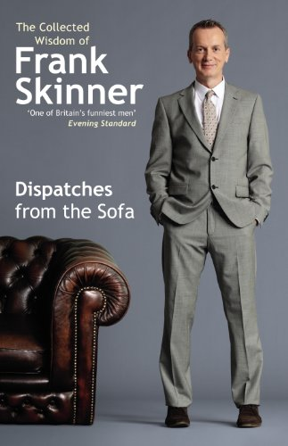 Dispatches From the Sofa By Frank Skinner
