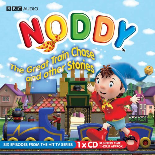 Noddy, The Great Train Chase and Other Stories (BBC Audio)