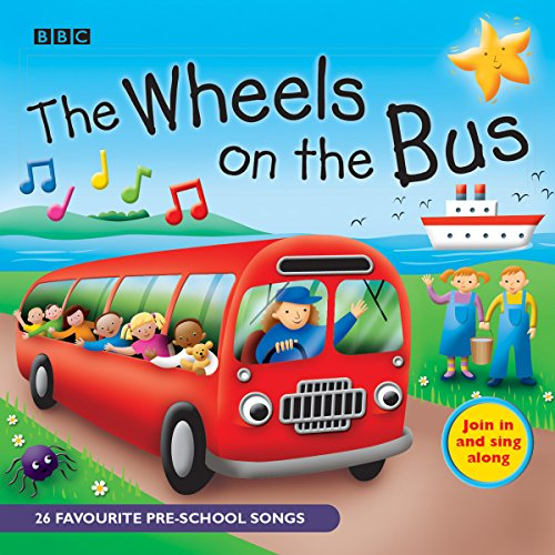 The Wheels On The Bus: Favourite Nursery Rhymes (BBC Audio Children's) By BBC