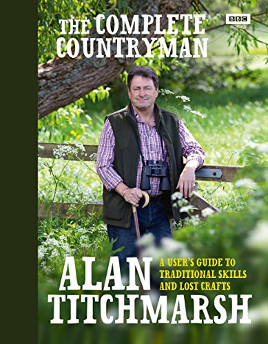 The Complete Countryman: A User's Guide to Traditional Skills and Lost Crafts by Alan Titchmarsh