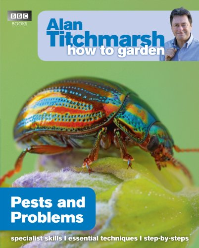 Alan Titchmarsh How to Garden: Pests and Problems By Alan Titchmarsh