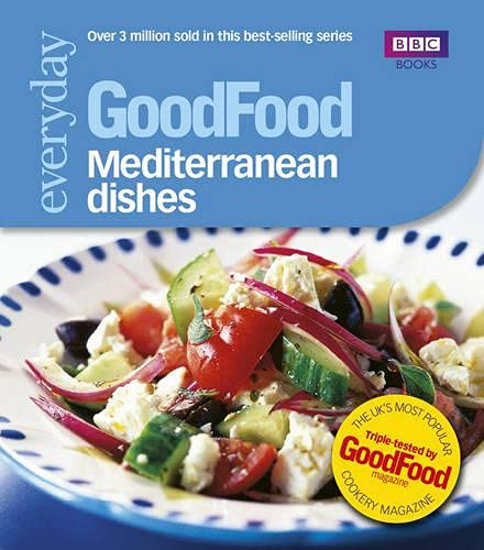 Good Food: Mediterranean Dishes: Triple-tested Recipes: 101 Mediterranean Dishes (GoodFood 101) By Angela Nilsen