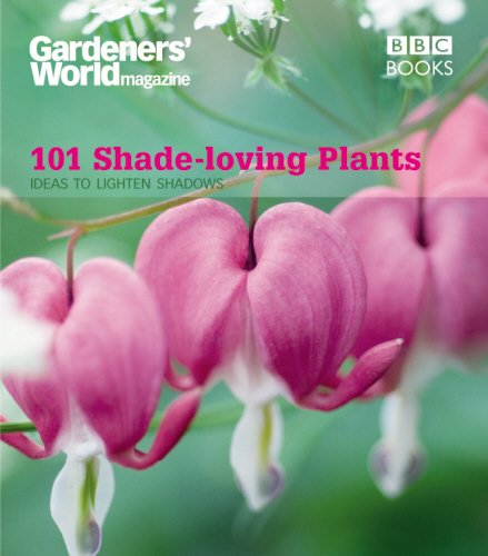 """Gardeners' World"" 101 - Shade-loving Plants: Ideas to Light Up Shadows by James Wickham"