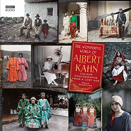 The Wonderful World of Albert Kahn By David Okuefuna