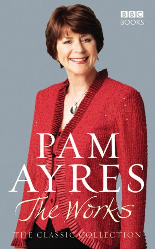 The Works: The Classic Collection by Pam Ayres