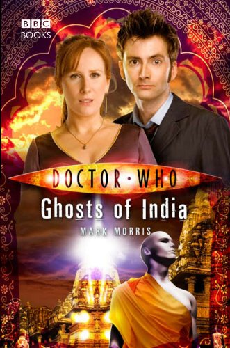 Doctor Who: Ghosts of India by Mark Morris
