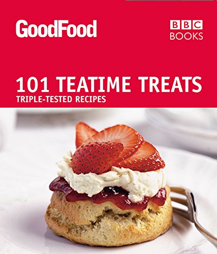 Good Food: Teatime Treats: Triple-tested Recipes by Jane Hornby