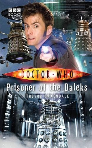 Doctor Who: Prisoner of the Daleks by Trevor Baxendale