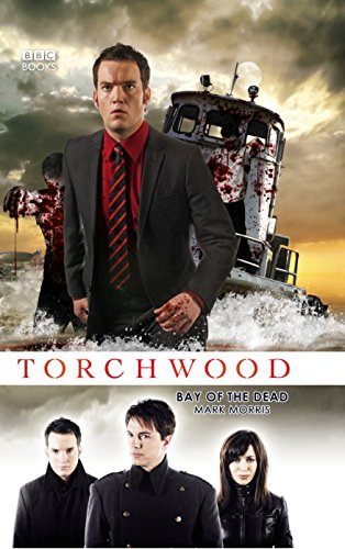 Torchwood: Bay Of The Dead By Mark Morris