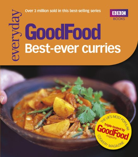 Good Food: Best Ever Curries: Triple-tested Recipes by Sarah Cook