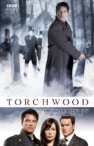 Torchwood: The Undertaker's Gift by Trevor Baxendale