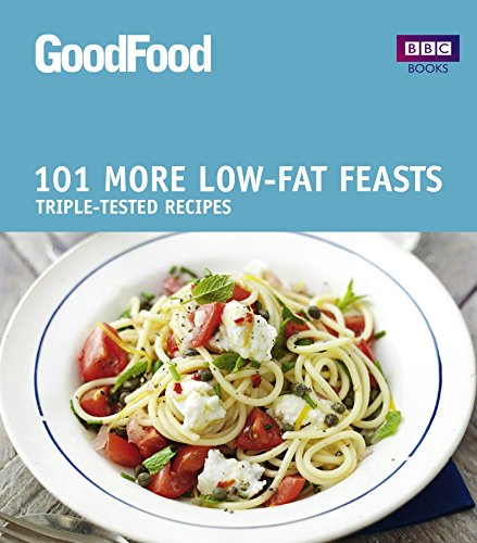 Good Food: More Low-fat Feasts: Triple-tested recipes (GoodFood 101) By Sharon Brown