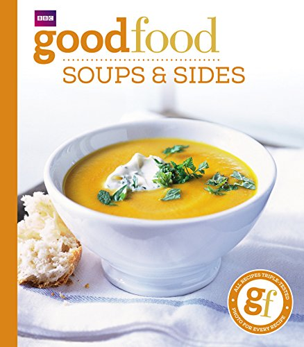 Good Food: Soups and Sides: Triple-tested Recipes by Sharon Brown