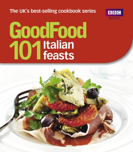 Good Food: 101 Italian Feasts: Triple-tested Recipes by Jane Hornby