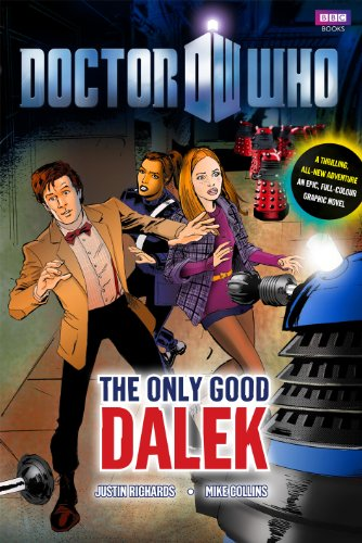 Doctor Who: The Only Good Dalek by Justin Richards