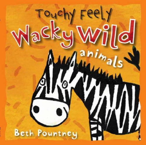 Wacky Wild Animals By Beth Pountney
