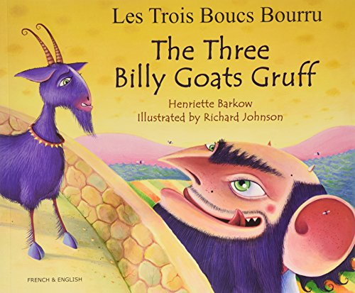 The Three Billy Goat's Gruff (English/French) By Henriette Barkow