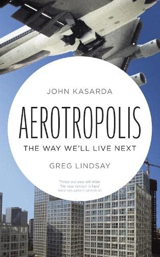 Aerotropolis By John Kasarda