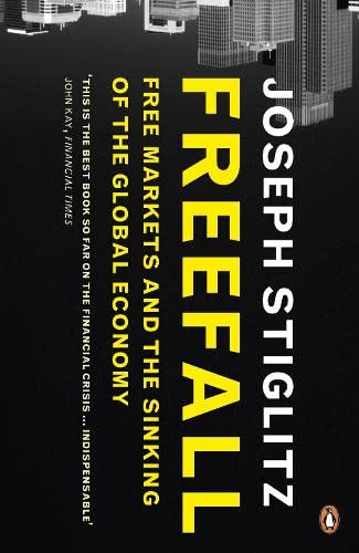 Freefall: Free Markets and the Sinking of the Global Economy by Joseph Stiglitz
