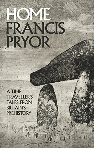 Home By Francis Pryor
