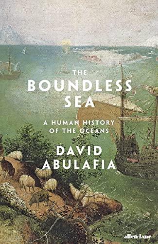 The Boundless Sea By David Abulafia