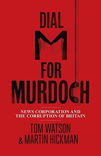 Dial M for Murdoch By Martin Hickman