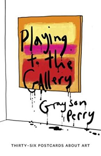 Playing to the Gallery Postcards: Thirty-six Postcards About Art by Grayson Perry