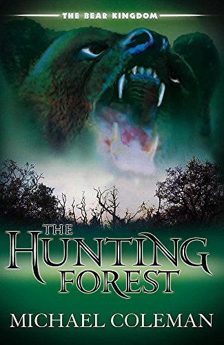 The Bear Kingdom: The Hunting Forest By Michael Coleman