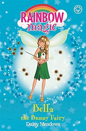 Bella The Bunny Fairy: The Pet Keeper Fairies Book 2 (Rainbow Magic) By Daisy Meadows