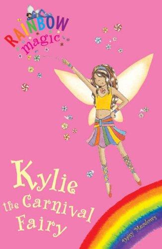 Rainbow Magic: Kylie The Carnival Fairy By Daisy Meadows