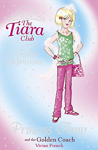The Tiara Club: Princess Amy and the Golden Coach By Vivian French