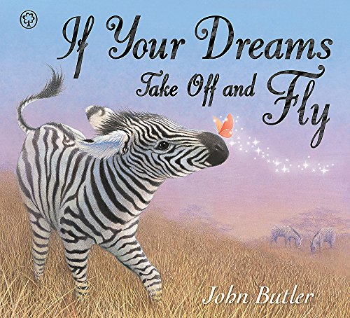 If Your Dreams Take Off and Fly By John Butler