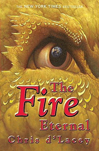 The Last Dragon Chronicles: The Fire Eternal By Chris d'Lacey