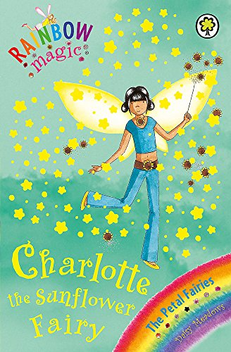 Charlie the Sunflower Fairy: The Petal Fairies Book 4 (Rainbow Magic) By Daisy Meadows