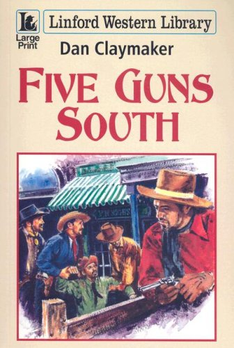 Five Guns South By Dan Claymaker