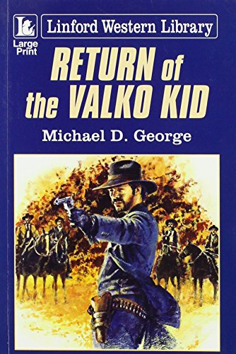 Return of the Valko Kid By Michael D. George