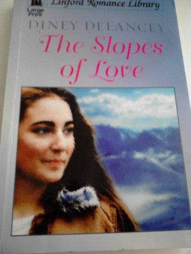 The Slopes of Love By Diney Delancey