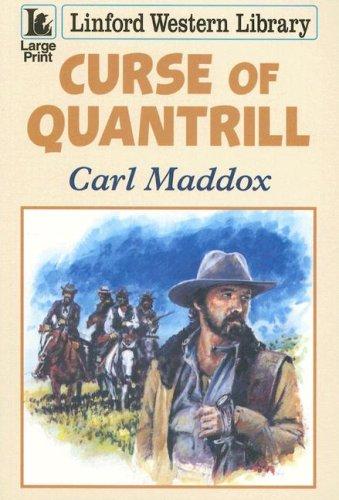 Curse of Quantrill By Carl Maddox