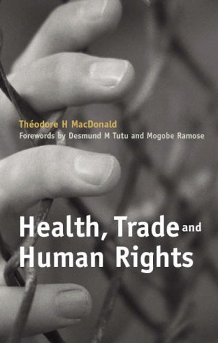 Health, Trade and Human Rights By Theodore H. MacDonald