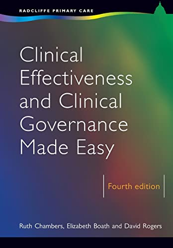 Clinical Effectiveness and Clinical Governance Made Easy, 4th Edition by Ruth Chambers