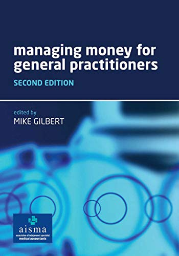 Managing Money for General Practitioners by Mike Gilbert