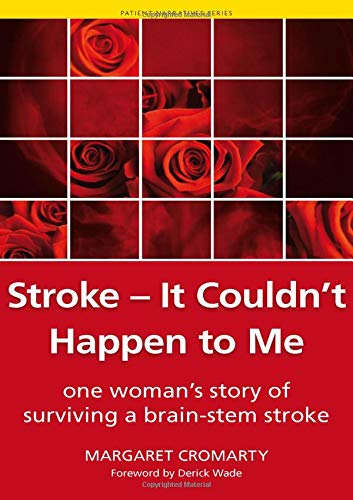 Stroke - it Couldn't Happen to Me: One Woman's Story of Surviving a Brain-Stem Stroke (Patient Narratives) by Margaret Cromarty
