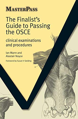 The Finalists Guide to Passing the OSCE By Mr. Ian Mann