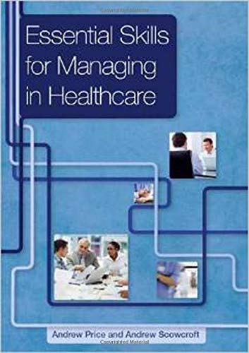 Essential Skills for Managing in Healthcare By Andrew Price