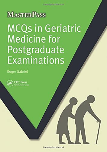 MCQs in Geriatric Medicine for Postgraduate Examinations By Roger Gabriel