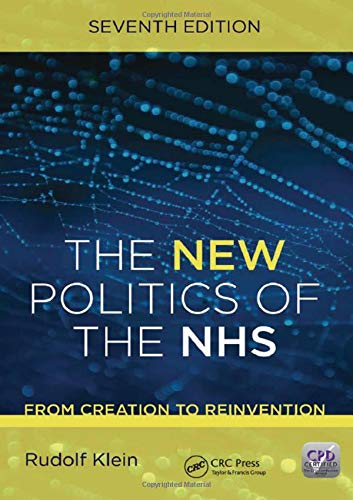 The New Politics of the NHS, Seventh Edition By Rudolf Klein