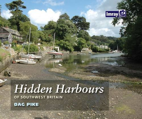 Hidden Harbours of Southwest Britain By Dag Pike
