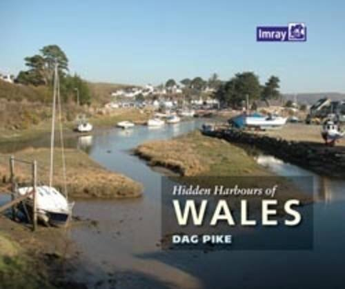 Hidden Harbours of Wales By Dag Pike