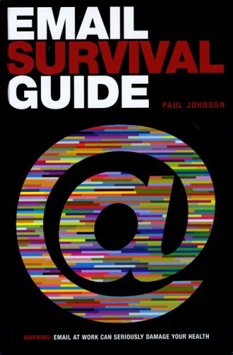 Email Survival Guide By Paul Johnson