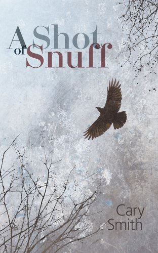 A Shot of Snuff By Cary Smith